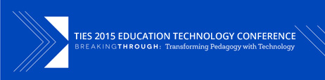 Transforming pedagogy with technology, the 2015 TIES Education Technology Conference.